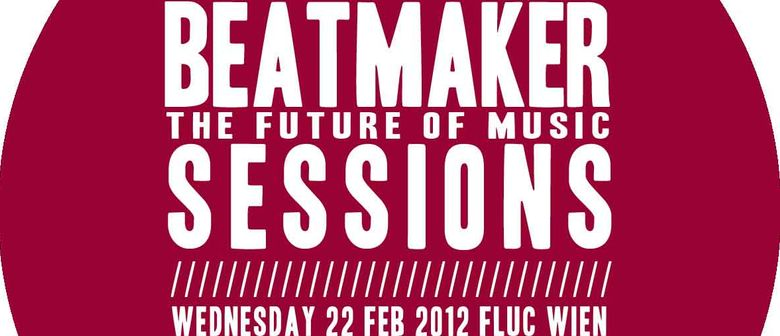 "BEATMAKER ""The Future of Music"" SESSIONS"