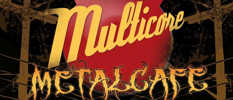Multicore Metalcafé