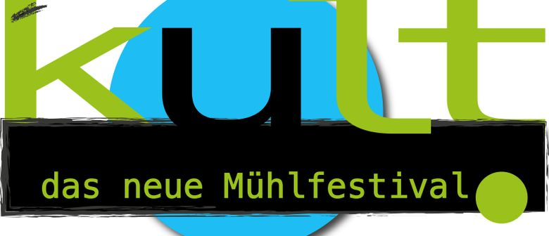 Kult : das neue Mühlfestival