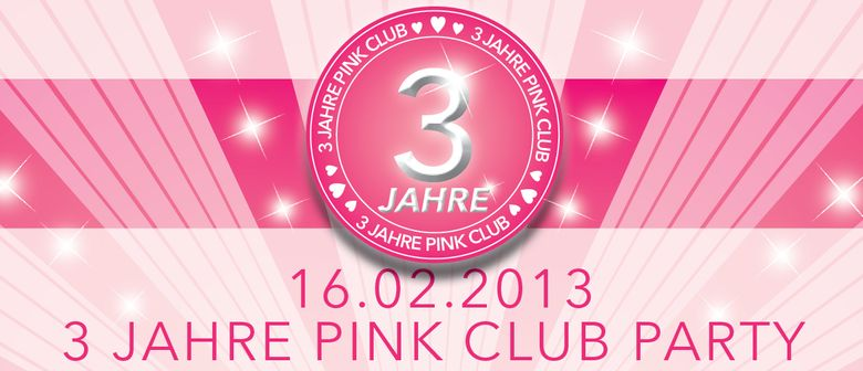 3 Jahre Pink - Die Jubiläumsparty