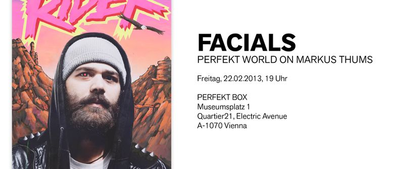"""FACIALS"" - PERFEKT WORLD on MARKUS THUMS"