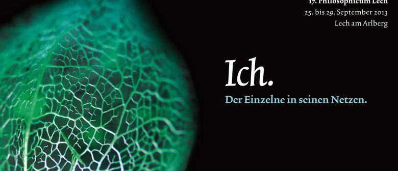 17. Philosophicum Lech: ICH. Der Einzelne in seinen Netzen