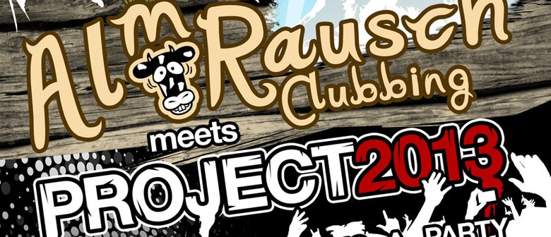 Almrauschclubbing meets PROJECT 2013