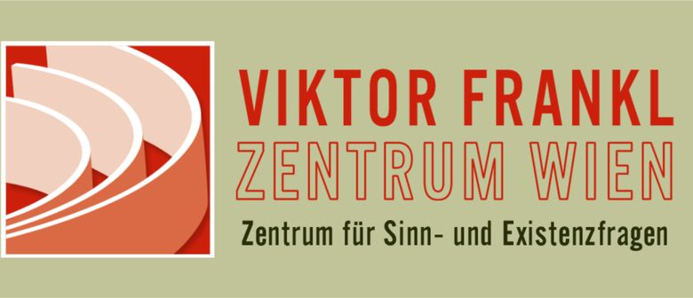 Lebe(n) voll Sinn - Das sinnzentrierte Leben Viktor Frankls