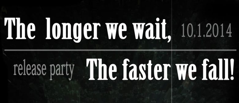 The longer we wait, the faster we fall – CD-Release