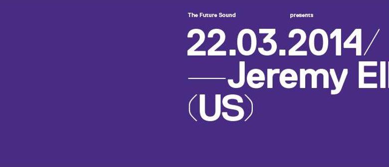The Future Sound #40 feat. Jeremy Ellis