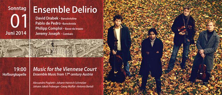 "Ensemble Delirio - ""Music for the Viennese Court"""