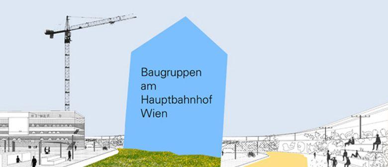 Informationsveranstaltung zu Baugruppen am Hauptbahnhof Wien