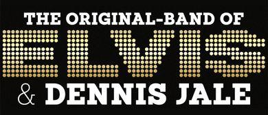 Elvis | The Original Band & Dennis Jale