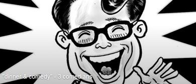 """dinner & comedy"" - 3 comedians"