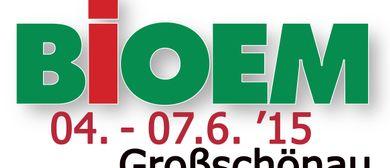 30. BIOEM 04. - 07. Juni 2015 Großschönau