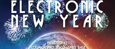 ELECTRONIC NEW YEAR presented by Cosmic Space D