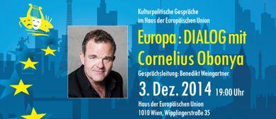 Europa : DIALOG mit Cornelius Obonya