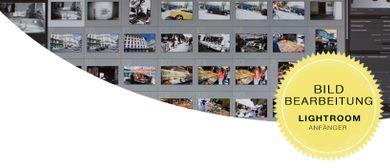 Bildbearbeitung für Einsteiger der Fotografie