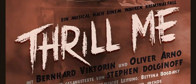 THRILL ME - Musical
