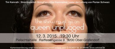 """Queen unplugged"" mit Tini Kainrath"