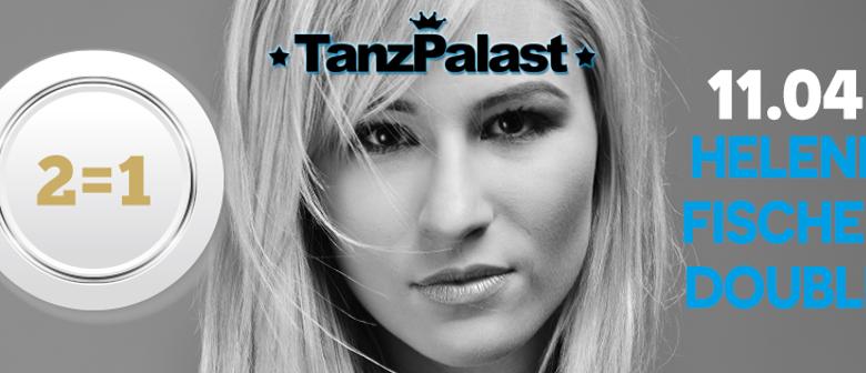 PAY 1 - GET 2 + HELENE FISCHER DOUBLE @ TANZPALAST WIEN