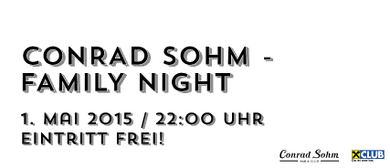 Conrad Sohm Family Night - Eintritt frei!
