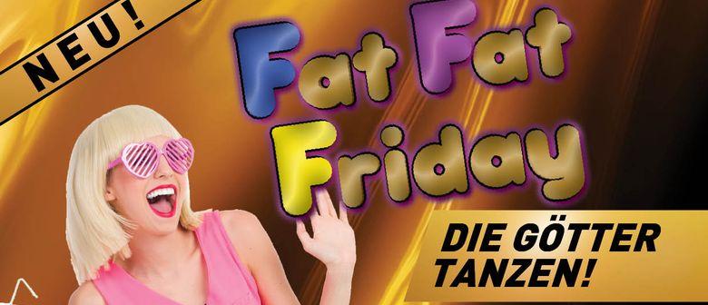 Fat Fat Friday