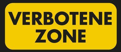 """KUNSTFESTIVAL GRUNDSTEIN: """"Verbotene Zone  - Forbidden Zone"""""""