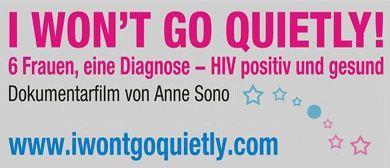 AIDS: I won't go quietly - Ich werde nicht schweigen