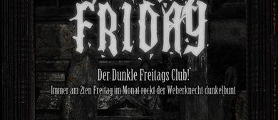 Der Dunkle Freitags Club!