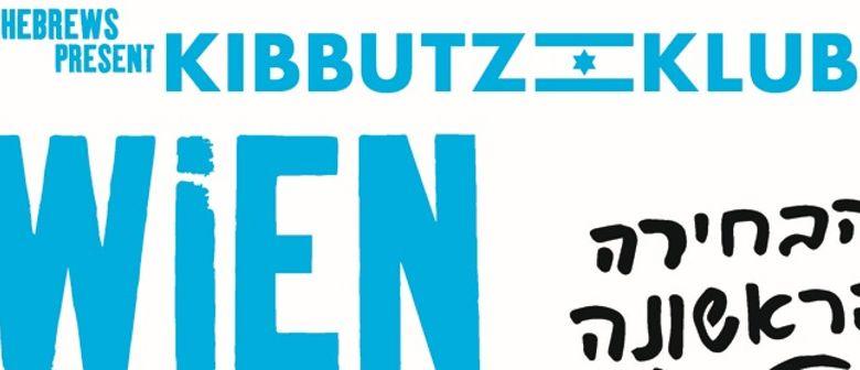 KIBBUTZ KLUB – Wien muss Tel Aviv werden!