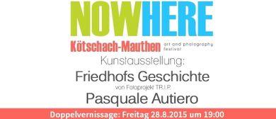 NowHere - Doppelvernissage: Fotoprojekt T R.I.P. und Pasqual