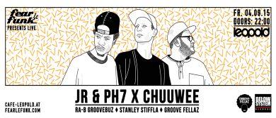 Fear le Funk presents JR & PH7 x Chuuwee