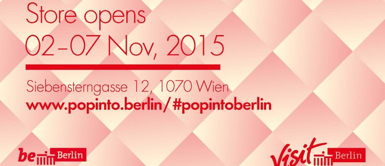 """Pop into Berlin"" – Berlin Pop-up-Store in Wien"