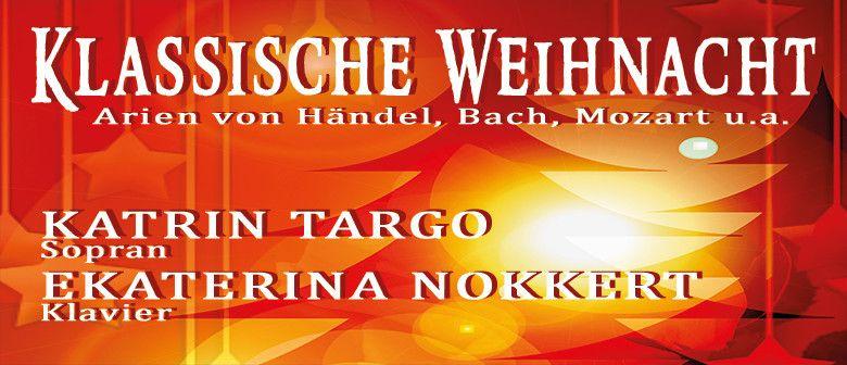 Klassische Weihnacht - Arien von Händel, Bach, Mozart u.v.a.