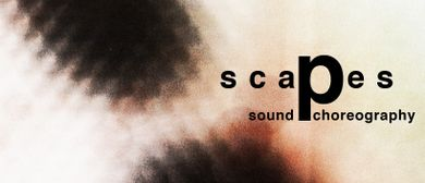 FESTIVAL  SCAPES    SOUND & CHOREOGRAPHY
