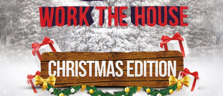 Work the house