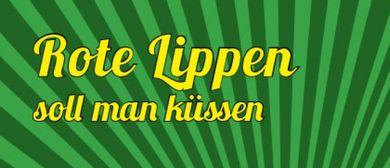ROTE LIPPEN SOLL MAN KÜSSEN   23. Sept. 2016