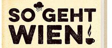 """Erstpräsentation: """"So geht Wien!"""" von Andrea M. Dusl"""