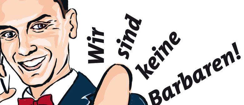 PREMIERE - WIR SIND KEINE BARBAREN! von Philipp Löhle