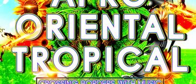 Afro Oriental Tropical