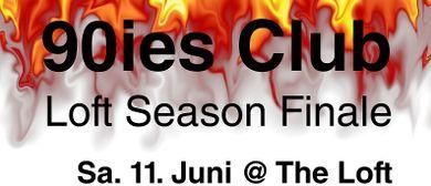 90ies Club: Loft Season Finale!