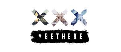 XXX – #BETHERE
