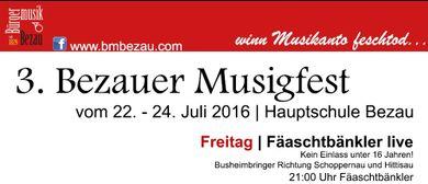 "3. Bezauer ""Musigfest""        22.- 24. Juli 2016"