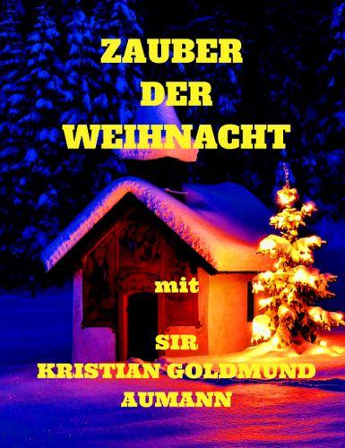 zauber der weihnacht mit sir kristian goldmund aumann. Black Bedroom Furniture Sets. Home Design Ideas