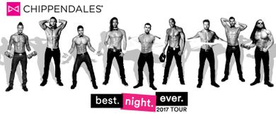"""THE CHIPPENDALES - """"best.night.ever."""" Tour 2017"""