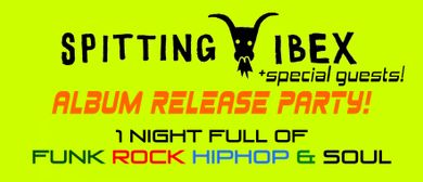 Spitting Ibex Album Release Party