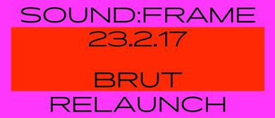 sound:frame RELAUNCH in Kooperation mit brut