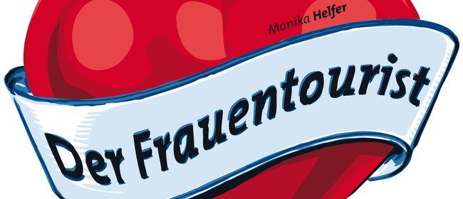 DER FRAUENTOURIST von Monika Helfer | Uraufführung