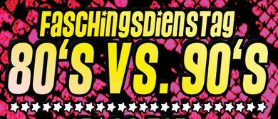 Faschingsdienstag - 80's vs. 90's