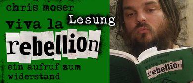 """Buchvorstellung von Chris Moser: """"Viva la Rebellion!"""""""