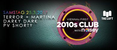 VIENNAs FIRST 2010s CLUB w/ Noisey – März