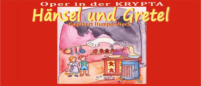 Hänsel und Gretel - KinderOPER in der KRYPTA