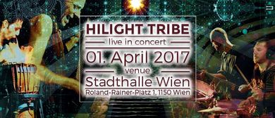HILIGHT TRIBE live in CONCERT- 01.04.2017